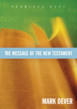 The Message of the New Testament (Foreword by John MacArthur)