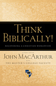 Think Biblically! (Trade Paper)