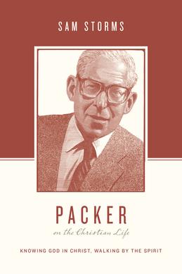 Packer on the Christian Life