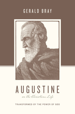 Augustine on the Christian Life