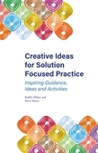 Creative Ideas for Solution Focused Practice
