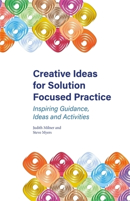 Creative Ideas for Solution Focused Practice