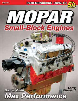 Mopar Small-Blocks: How to Build Max Performance