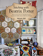 Stitching with Beatrix Potter: Stitch, Sew & Give 10 Adorable Projects Featuring Peter Rabbit, Jemima Puddle-Duck & Friends