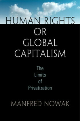 Human Rights or Global Capitalism: The Limits of Privatization