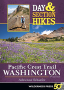 Day and Section Hikes Pacific Crest Trail: Washington
