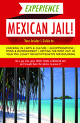 Experience Mexican Jail!