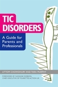 Tic Disorders: A Guide for Parents and Professionals