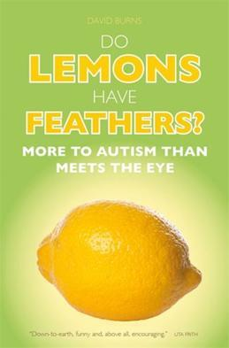 Do Lemons Have Feathers?: More to Autism than Meets the Eye