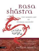Rasa Shastra: The Hidden Art of Medical Alchemy