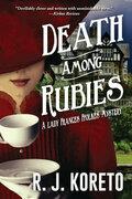Death Among Rubies: A Lady Frances Ffolkes Mystery