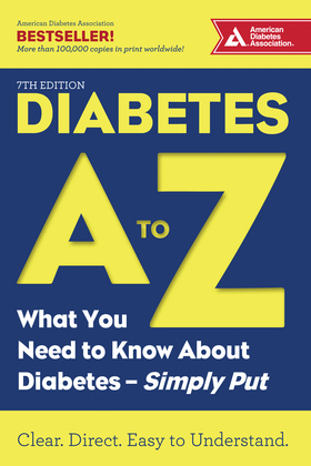 Diabetes A to Z: What You Need to Know about Diabetes—Simply Put
