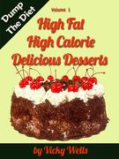 High Fat High Calorie Delicious Desserts
