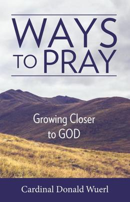Ways to Pray: Growing Closer to God