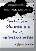 To the Far Right Christian Hater...You Can Be a Good Speller or a Hater, But You Can't Be Both