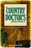 A Country Doctor's Journal: Amazing Stories from Incredible Situations