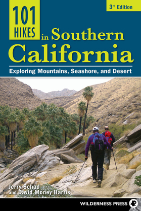 101 Hikes in Southern California: Exploring Mountains, Seashore, and Desert