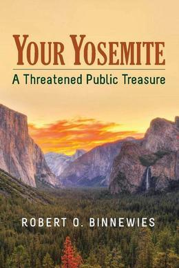 Your Yosemite: A Threatened Public Treasure
