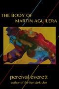 The Body of Martin Aguilera