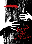 The Boy Who Killed Caterpillars