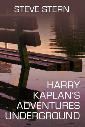 Harry Kaplan's Adventures Underground