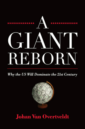 A Giant Reborn: Why the US Will Dominate the 21st Century