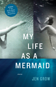 My Life as a Mermaid, and Other Stories