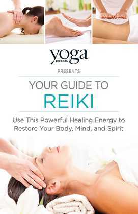 Yoga Journal Presents Your Guide to Reiki