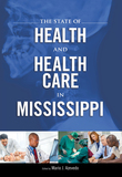 The State of Health and Health Care in Mississippi