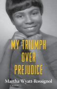 My Triumph over Prejudice