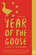 Year of the Goose: A Novel
