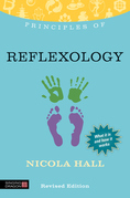 Principles of Reflexology: What it is, how it works, and what it can do for you Revised Edition