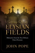 Getting Off at Elysian Fields: Obituaries from the New Orleans Times-Picayune