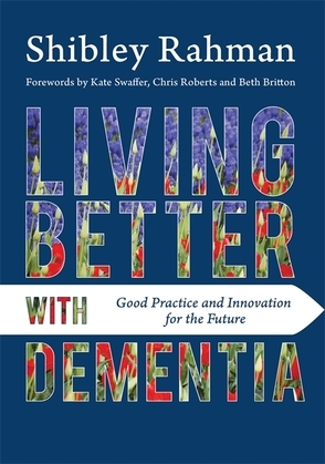 Living Better with Dementia: Good Practice and Innovation for the Future