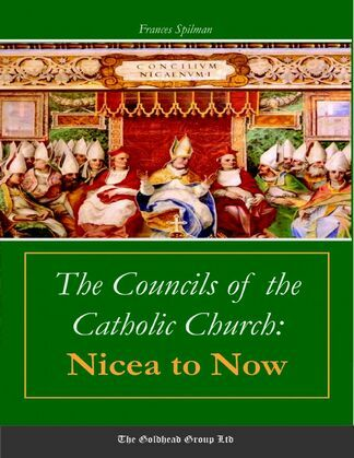 The Councils of the Catholic Church: Nicea to Now