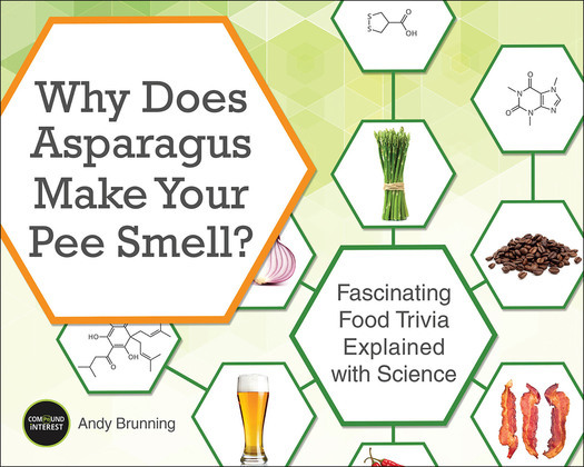Why Does Asparagus Make Your Pee Smell?: Fascinating Food Trivia Explained with Science