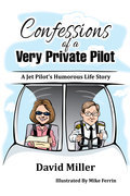Confessions of a Very Private Pilot (Ebook - epub Edition)