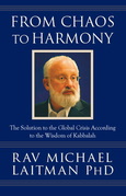 From Chaos to Harmony: The Solution to the Global Crisis According to the Wisdom of Kabbalah