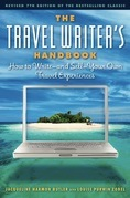 The Travel Writer's Handbook: How to Write ¿ and Sell ¿ Your Own Travel Experiences