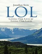 LOL: Loving Our Lives By Living Our Loves