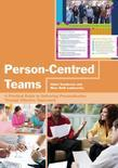 Person-Centred Teams: A Practical Guide to Delivering Personalisation Through Effective Team-work