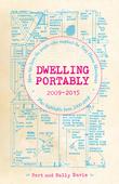 Dwelling Portably 2009-2015