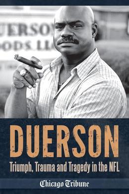 Duerson: Triumph, Trauma and Tragedy in the NFL