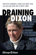 Draining Dixon: How Rita Crundwell Embezzled More Than $50 Million from Her Illinois Town