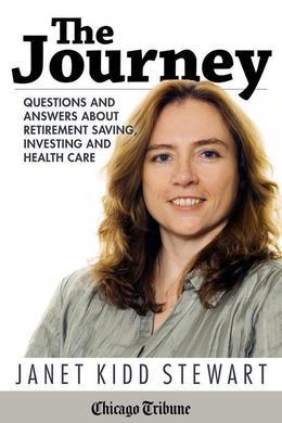 The Journey: Questions and Answers About Retirement Saving, Investing and Health Care