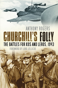 Churchill's Folly: The Battles for Kos and Leros, 1943