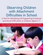 Observing Children with Attachment Difficulties in School: A Tool for Identifying and Supporting Emotional and Social Difficulties in Children Aged 5-
