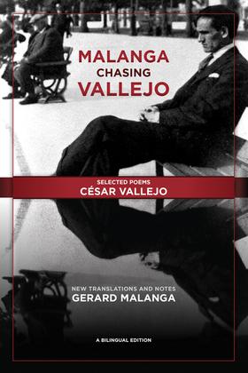 Malanga Chasing Vallejo: Selected Poems: César Vallejo
