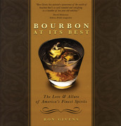 Bourbon at its Best: The Lore and Allure of America's Finest Spirits