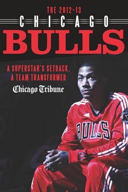 The 2012-13 Chicago Bulls: A Superstar's Setback, A Team Transformed